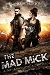 The Mad Mick (The Mad Mick #1)