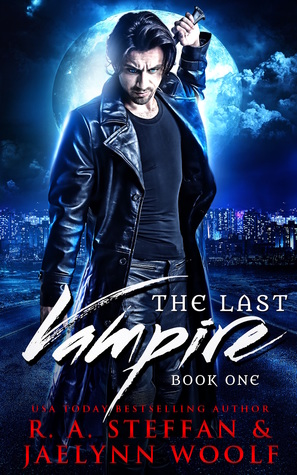 The Last Vampire: Book One (The Last Vampire, #1)