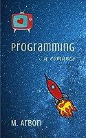 Programming: a romance
