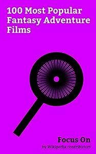 Focus On: 100 Most Popular Fantasy Adventure Films: Kong: Skull Island, Pirates of the Caribbean: On Stranger Tides, Warcraft (film), Pirates of the Caribbean: ... Mononoke, Howl's Moving Castle (fi...
