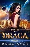 Fate of Draga by Emma  Dean