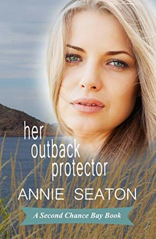 Her Outback Protector (Second Chance Bay #2)