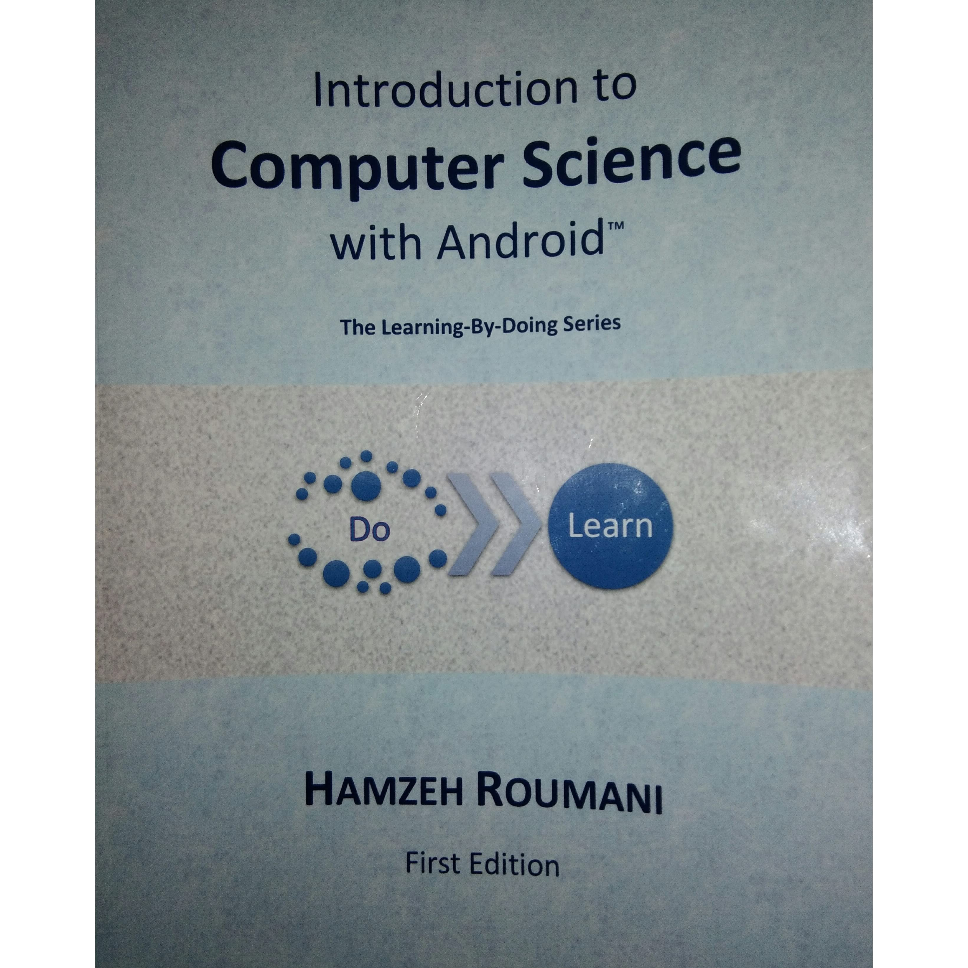 Introduction to Computer Science with Android by Hamzeh Roumani