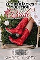 The Lumberjack's Yuletide Bride: Country Brides & Cowboy Boots (Cobble Creek Romance)
