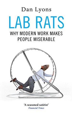 Lab Rats: How Silicon Valley Made Work Miserable for the