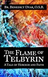 The Flame of Telbyrin: A Tale of Heroism and Faith