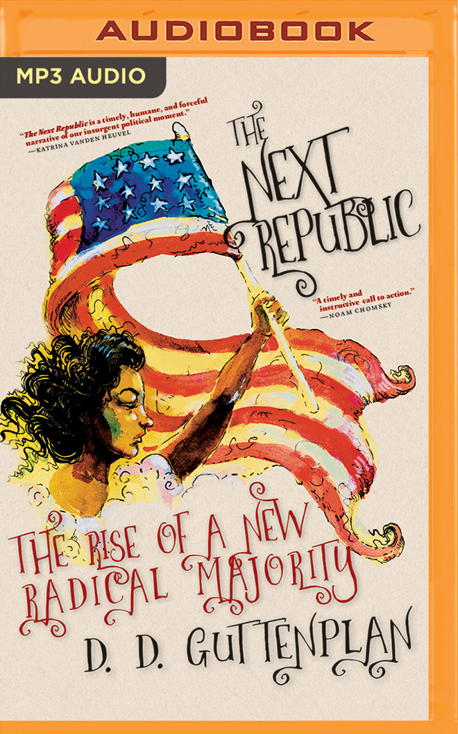 The Next Republic The Rise of a New Radical Majority
