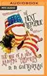 The Next Republic: The Rise of a New Radical Majority
