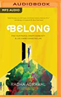 Belong: Find Your People, Create Community  Live a More Connected Life
