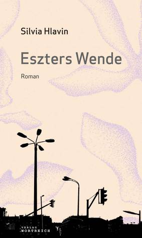 Eszters Wende by Silvia Hlavin