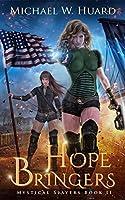 HOPE BRINGERS (Strong superhero women) (Mystical Slayers Book 2)
