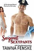 Sergeant Sexypants (Ponderosa Resort Romantic Comedies, #3)