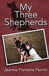 My Three Shepherds by Jeanne Fontana Ferrini