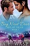 Boy Next Door (Hot Off the Ice, #5)