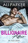 The Billionaire Affair (In Too Deep, #3)