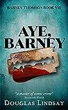Aye, Barney (Barney Thomson Book 8)