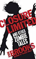 Closure, Limited: And Other Zombie Tales