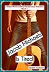 Jacob Michaels Is Tired (Point Worth #1)