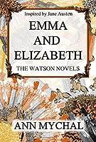 Emma and Elizabeth (The Watson Novels #1)