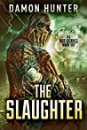 The Slaughter - A Post Apocalyptic Thriller (ROT SERIES Book 6)