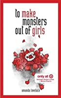 To Make Monsters Out of Girls (Things that Haunt, #1)