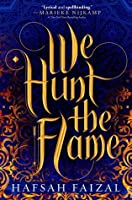 We Hunt the Flame (We Hunt the Flame #1)