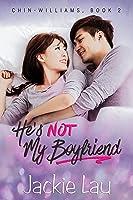 He's Not My Boyfriend (Chin-Williams, #2)