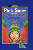 Pink Snow and Other Weird Weather (All Aboard Science Reader)