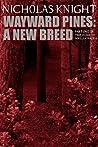 Wayward Pines: A New Breed (Rebirth Book 1)