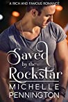 Saved by the Rockstar (Rich and Famous Romance Book 1)