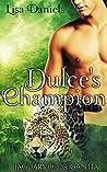 Dulce's Champion (Jaguars of Brigantia, #1)