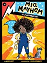 Mia Mayhem Is a Superhero! - Kara West