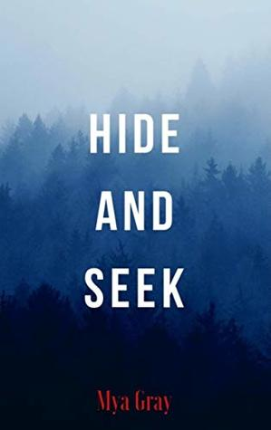 Hide and Seek by Mya  Gray