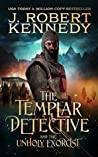 The Templar Detective and the Unholy Exorcist (The Templar Detective Thrillers #4)