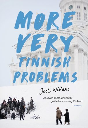 More Very Finnish Problems: an Even More Essential Guide to Surviving in Finland