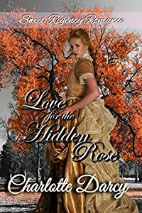 Love for the Hidden Rose (Sweet Regency Romance Book 3)