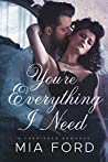 You're Everything I Need: A Forbidden Romance