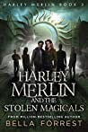 Harley Merlin and the Stolen Magicals (Harley Merlin, #3)