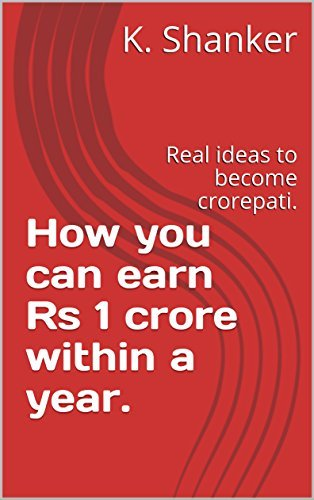 how you can earn 1 crore within a year