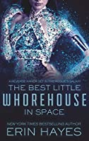 The Best Little Whorehouse in Space: A Reverse Harem Set in the Rogue's Galaxy