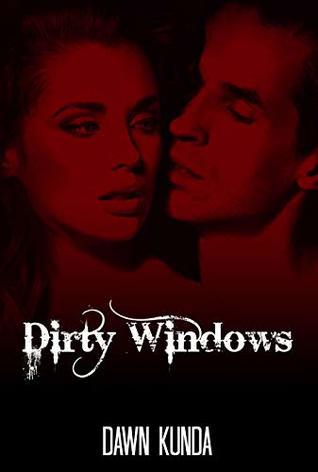 Dirty Windows (Dirty Love Book 2)