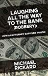 Laughing All the Way to the Bank (Robbery) by Michael  Rickard