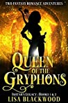 Queen of the Gryphons: Ishtar's Legacy: Books 1 & 2