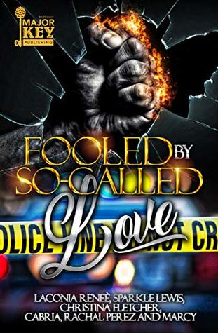 Fooled By So-Called Love: A Domestic Violence Anthology