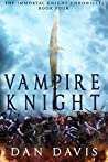 Vampire Knight (The Immortal Knight Chronicles #4)
