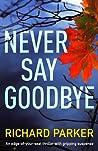 Never Say Goodbye (Detective Tom Fabian #1)