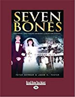 Seven Bones: Two Wives, Two Violent Murders, a Fight for Justice (Large Print 16pt)