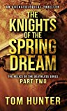 The Knights of the Spring Dream (The Relics of the Deathless Souls #2)