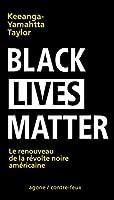 Black Lives Matter: Le renouveau de la révolte noire américaine (Contre-feux)