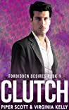 Clutch (Forbidden Desires #1)